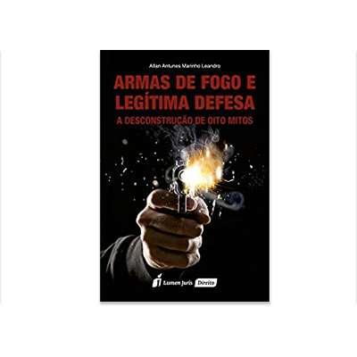 Livro Armas de Fogo e Legítima Defesa